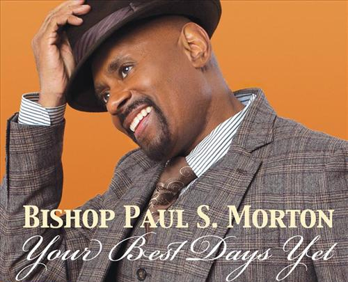 Your Best Days Yet by Paul S. Morton