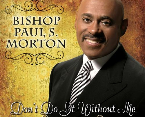 Don't Do It Without Me by Bishop Morton