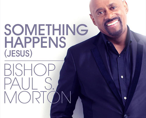 Something Happens Paul S. Morton